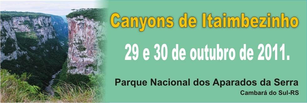 EXCURSÃO CANYONS DE ITAIMBEZINHO E ARVOREDO EM CAMBARÁ DO SUL RS.