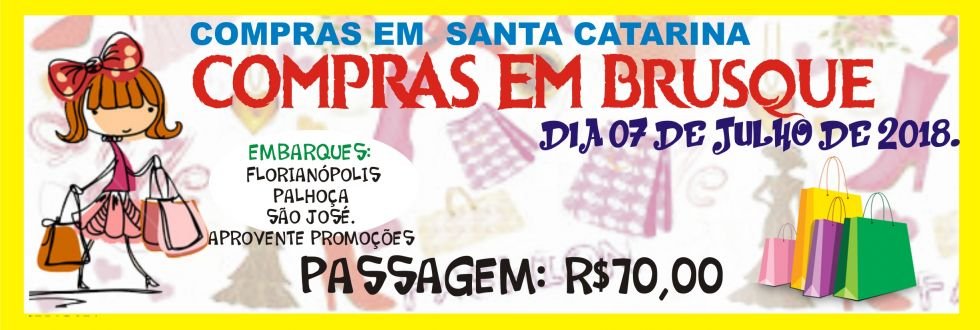 EXCURSÃO COMPRAS EM BRUSQUE E LHOTA.